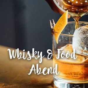 Whisky & Food Abend